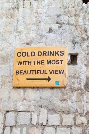 Drink and View Sign in Dubrovnik Croatia